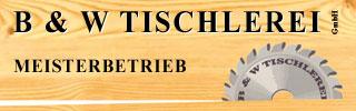 B & W Tischlerei